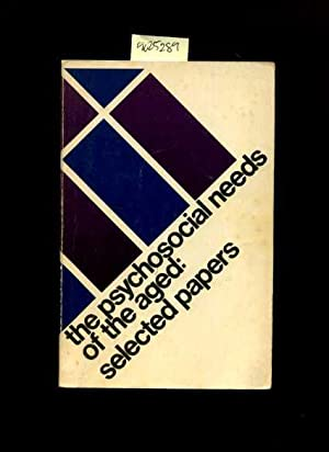 Psychosocial Needs of the Aged : Selected: Vern L. Bengtson,