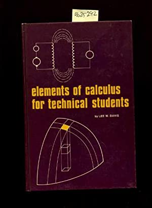 Elements of Calculus for Technical Students [Critical / Practical Study ; Review Reference ; ...