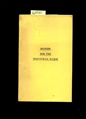 Spanish for the Industrial Nurse [medical Translation, Spanish for the Medical Nursing Industry, ...
