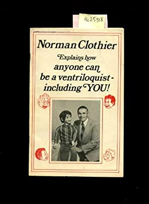 Norman Clothier Explains How Anyone Can be a Ventriloquist Including You: Norman Clothier / Clinton...