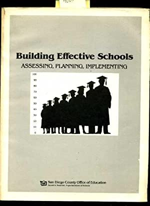 Building Effective Schools : Assessing Planning Implementing [Critical / Practical Study ; ...