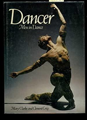 Dancer : Men in Dance [oversized Pictorial of Major Male Stars of Dance, from the Earliest to the ...