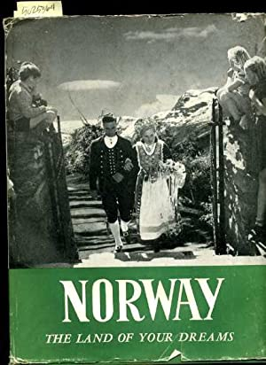 Norway : The Land of Your Dreams [wonderful Biography of 1949 Era Norway, Its Beauty, Culture, ...