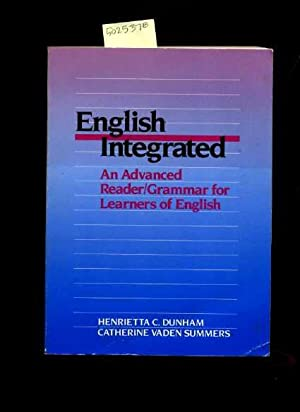 English Integrated : An Advanced Reader Grammar: Dunham, Henrietta C.