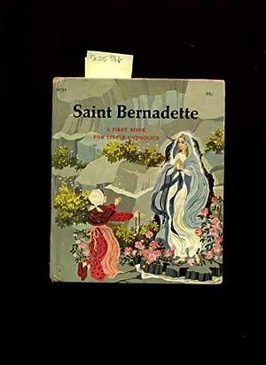 Saint Bernadette : A First Book for Little Catholics : a Catechetical Guide Book [Pictorial ...