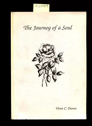 The Journey of a Soul [personal Biography, Religous Poetry, Science of Mind Theology, Philosophy, ...