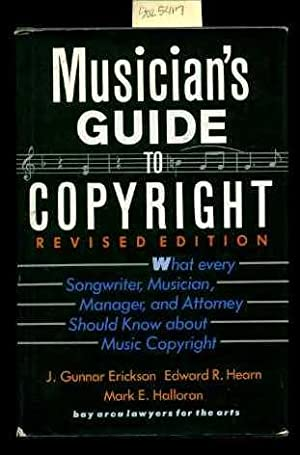 Musician's / Musicians Guide to Copyright : Revised Edition : What Every Songwriter ...