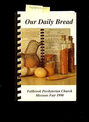 Our Daily Bread : Fallbrook Presbyterian Church Missions Fair 1990 : You are Not Your Own, You Have...