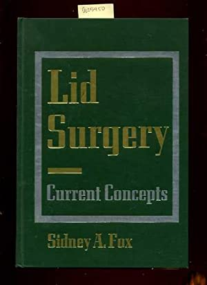 Lid Surgery : Current Concepts [Critical / Practical Study ; Review Reference ; Biographical ...