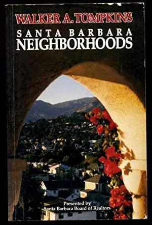 Santa Barbara Neighborhoods [Pictorial Biography and History of the City, Compilation of Historical...