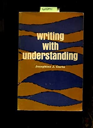 Writing with Understanding [Critical / Practical Study ; Review Reference ; Biographical ...