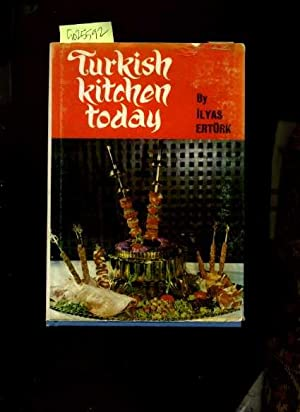 Turkish Kitchen Today [A Cookbook / Recipe Collection / Compilation of Fresh Ideas, ...