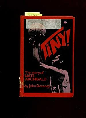 Tiny : The Story of Nate Archibald: John Devaney / Nate Archibald ; Basketball Player
