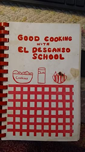 Cood Cooking with El Descanso School [regional Cookbook from Camarillo California, Each Recipe Note...
