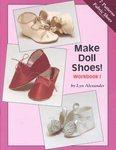 Make Doll Shoes!: Alexander, Lyn