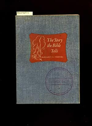 The Story the Bible Tells : A Course for the Junior high Age : 1958 Revised Edition [Pictorial ...