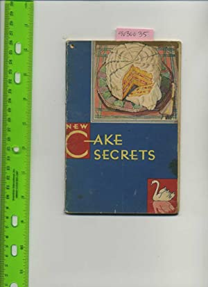 New Cake Secrets : 1931 The Story of Swans Down Cake Flour [A Cookbook / Recipe Collection &#...