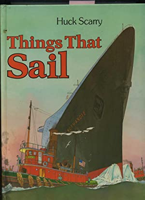 Huck Scarry : Things That Sail [Large Picture Book of Boats, Vessels, Things That Travel on water, ...