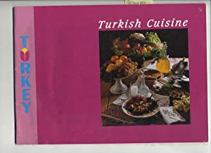 Turkish Cuisine [pictorial History of the Food of Turkey, Not a Cook Book, Where Traditional Dishes...
