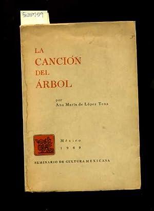 La Cancion Del Arbol Por Ana Maria De Lopez Tena : Mexico 1969 : Seminario De Cultura Mexicana [ ...