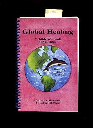 Global Healing : a Children's Book for All Ages : Healing the Ocean: Robin Hill Ward / Written ...