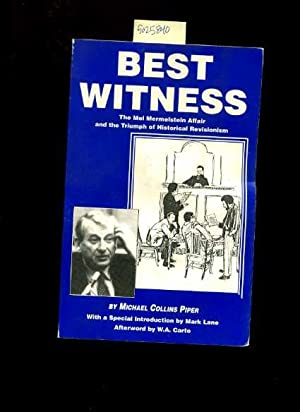 Best Witness : The Mel Mermelstein Affair and the Triumph of Historical Revisionism [Critical &#x2F...