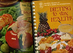 Favorite Recipes of the Beta Sigma Phi International : Dieting to Stay Healthy 0871971143 : 1977 / ...