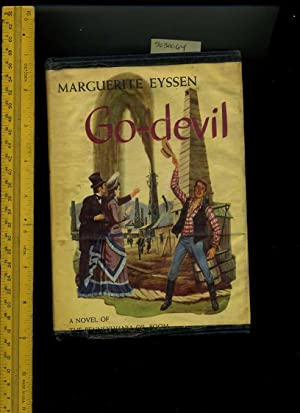 Go Devil : A Novel of the Pennsylvania Oil Boom: Marguerite Eyssen