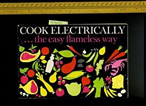 Cook Electrically the Easy Flameless Way: Home Service Committee / Edison Electric Institute / ...