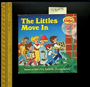The Littles Move in : World of the Littles : based on ABC-TV's Saturday Morning Series [...