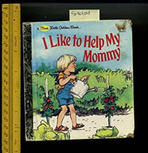 I Like to Help My Mommy : a First Little Golden Book No. 10155-2 [Pictorial Children's Reader,...