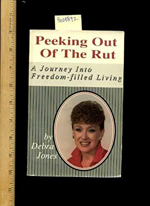 Peeking Out of the Rut : a Journey Into Freedom Filled Living [Self-help Reference Guide, Expert ...
