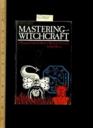 Mastering Witchcraft : a Practical Guide for: Paul Huson