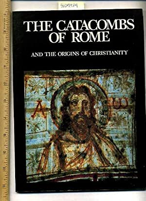 The Catacombs of Rome : And the Origins of Christianity [Pictorial Souvenir Biography, Sites, ...