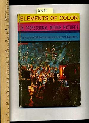 Elements of Color in Professional Motion Pictures [color Fundamentals, Characteristics of Color, ...