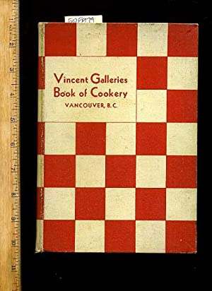 Vincent Galleries Book of Cookery : Vancouver Canada : compiled and Edited : 1936 Edition [A ...