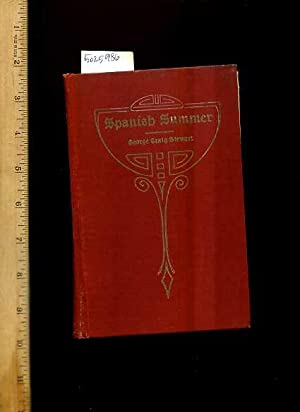 Spanish Summer : Library Edition [From the Preface: Not really a Guide Book to Spain, Rather a ...