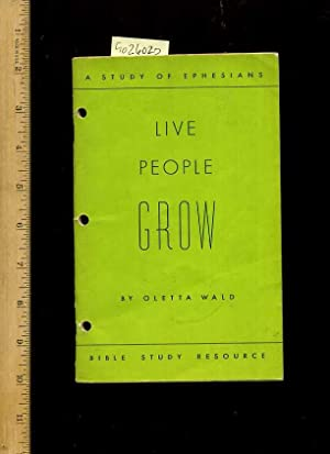 A Study of Ephesians : Live People Grow : Bible Study Resource [religious Readings, Inspiration, ...