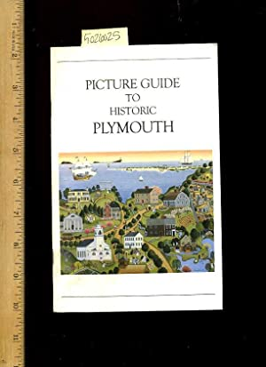 Picture Guide to Historic Plymouth [pictorial Sourvenir Biography, Travel Tips, Important early ...