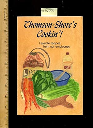 Thomson Shore's Cookin : Favorite Recipes from Our Employees [A Cookbook / Recipe ...