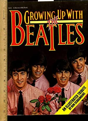 Growing Up with the Beatles [pictorial Scrapbook, History of the Famous Pop Group from Great ...