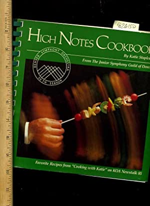 High Notes Cookbook [A Cookbook / Recipe Collection / Compilation of Fresh Ideas, ...