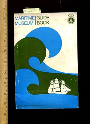 Maritime Museum Guide Book : Victoria British Columbia Canada [pictorial Souvenir Guide Book for ...
