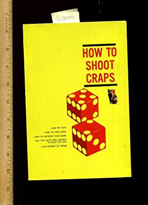 How to Shoot Craps [casino Games, Comprehensive Techniques, Methods, Explained, Reliable guidebook]...