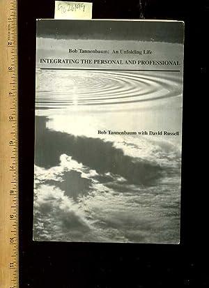 Bob Tannenbaum : An Unfolding Life : Integrating the Personal and Professional [UCLA Teacher /...