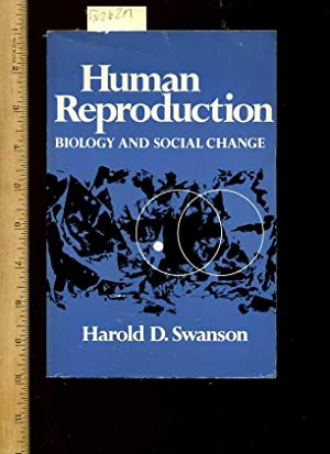 Human Reproduction : Biology and Social Change [Critical / Practical Study ; Review Reference ...