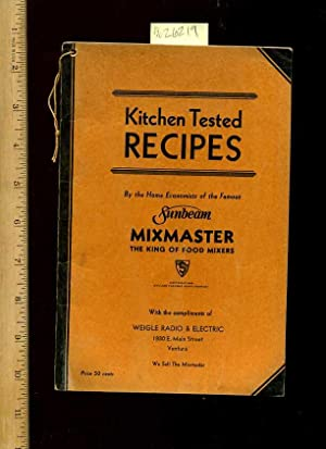 Kitchen Tested Recipes : Sunbeam Mixmaster : The King of Food Mixers [A Cookbook / Recipe ...