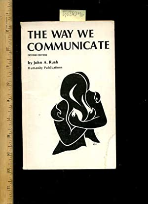 The Way We Communicate : Second / 2nd Edition : Humanity Publications [Critical / Practical Study ;...