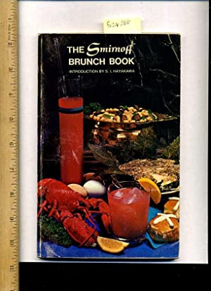 The Smirnoff Brunch Book : 1971 Edition: introduction By S. I. Hayakawa ; President San Francisco ...