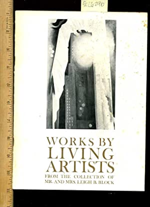 Works By Living Artists : from the Collection of Mr. And Mrs Leigh B. Block [catalogue, Artists ...